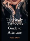 The Newly Tattooed's Guide to Aftercare