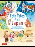 Folk Tales from Japan: Fables, Myths and Fairy Tales for Children