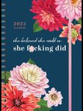 2022 She Believed She Could So She F*cking Did Planner: August 2021-December 2022