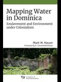 Mapping Water in Dominica: Enslavement and Environment Under Colonialism