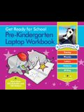 Get Ready for School Pre-Kindergarten Laptop Workbook: Uppercase Letters, Tracing, Beginning Sounds, Writing, Patterns