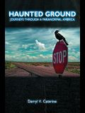 Haunted Ground: Journeys Through a Paranormal America
