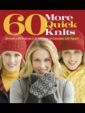 60 More Quick Knits: 20 Hats*20 Scarves*20 Mittens in Cascade 220(r) Sport