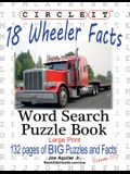 Circle It, 18 Wheeler Facts, Word Search, Puzzle Book