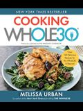 Cooking Whole30: Over 150 Delicious Recipes for the Whole30 and Beyond