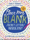 Dear My Blank: Secret Letters Never Sent