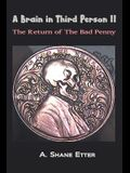 A Brain in Third Person II: The Return of the Bad Penny