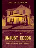 Unjust Deeds: The Restrictive Covenant Cases and the Making of the Civil Rights Movement