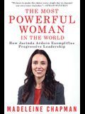The Most Powerful Woman in the World: How Jacinda Ardern Exemplifies Progressive Leadership