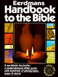 Eerdmans Handbook to the Bible: A Comprehensive Bible Guide with Hundreds of Photographs, Maps, and Charts