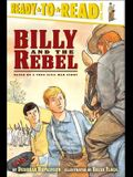 Billy and the Rebel: Based on a True Civil War Story (Ready-To-Read Level 3)