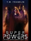 Super Powers: The New Super Humans, Book Two
