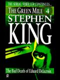 Green Mile book 4: The Bad Death of Eduard Delacroix: The Green Mile, Part 4