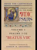 Beatus Vir (Denis the Carthusian's Commentary on the Psalms): Vol. 1 (Psalms 1-25)