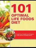 101 Optimal Life Foods Diet: Track Your Weight Loss Progress (with Calorie Counting Chart)