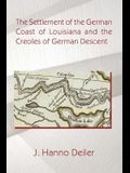 The Settlement of the German Coast of Louisiana and the Creoles of German Descen