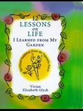 12 Lessons on Life I Learned from My Garden: Spiritual Guidance from the Vegetable Patch