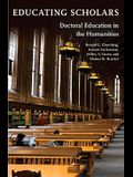 Educating Scholars: Doctoral Education in the Humanities
