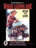 Where Legends Ride
