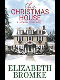 The Christmas House: A Hickory Grove Novel