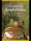 Discovering Amphibians: Frogs and Salamanders of the Northeast