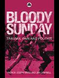 Bloody Sunday: Trauma, Pain and Politics