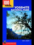 100 Hikes in Yosemite National Park: Includes Surrounding Hoover and Ansel Adams Wilderness Areas, Mammoth Lakes, and Sonora Pass