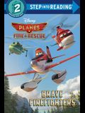 Brave Firefighters (Disney Planes: Fire & Rescue) (Step into Reading)