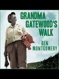 Grandma Gatewood's Walk Lib/E: The Inspiring Story of the Woman Who Saved the Appalachian Trail