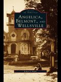 Angelica, Belmont, and Wellsville