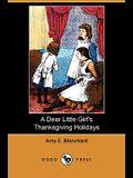A Dear Little Girl's Thanksgiving Holidays (Dodo Press)