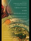 Creation and Doxology: The Beginning and End of God's Good World