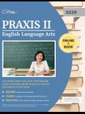Praxis II English Language Arts 5039 Study Guide 2019-2020: Test Prep and Practice Questions for Praxis ELA Content and Analysis (5039) Exam