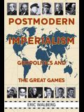 Postmodern Imperialism: Geopolitics and the Great Games