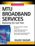 MTU Broadband Services: Deploying the Last Yard