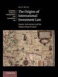 The Origins of International Investment Law