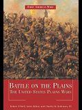 Battle on the Plains: The United States Plains Wars