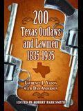 200 Texas Outlaws and Lawmen: 1835-1935