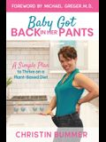 Baby Got Back In Her Pants: A Simple Plan to Thrive on a Plant-Based Diet - Limited Edition Full Color