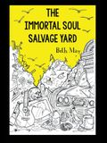The Immortal Soul Salvage Yard