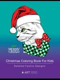 Christmas Coloring Book For Kids: Detailed Festive Designs: Holiday Designs For Kids, Older Kids, Girls, Boys, Tweens, Designs With Festive Animals, H