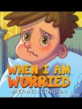 When I'm Worried (Anxiety Books for Kids, Ages 3 5, Childrens Books, Kindergarten)