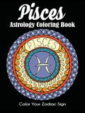 Pisces Astrology Coloring Book: Color Your Zodiac Sign