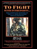 To Fight with Intrepidity: The Complete History of the U.S. Army Rangers 1622 to Present