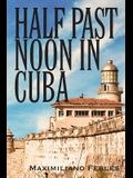 Half Past Noon In Cuba