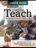 Teach: A Question of Teaching