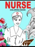 Nurse Coloring Book: Snarky, Funny Adult Coloring Gift for Registered Nurses, Nurse Practitioners & Nursing Students - Relaxation, Stress R