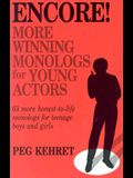 Encore! More Winning Monologs for Young Actors: 63 More Honest-To-Life Monologs for Teenage Boys and Girls