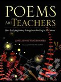 Poems Are Teachers: How Studying Poetry Strengthens Writing in All Genres