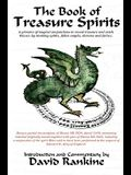 The Book of Treasure Spirits: A Grimoire of Magical Conjurations to Reveal Treasure and Catch Thieves by Invoking Spirits, Fallen Angels, Demons and
